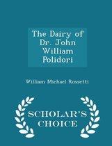 The Dairy of Dr. John William Polidori - Scholar's Choice Edition