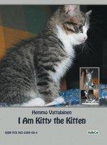 I Am Kitty the Kitten