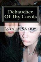 Debauchee of Thy Carols