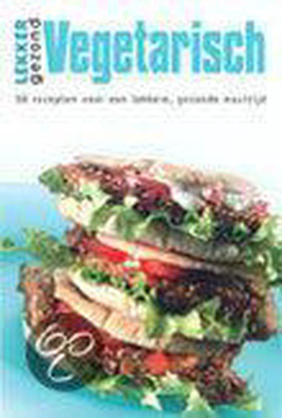Lekker gezond; Vegetarisch - Simone de Clercq |