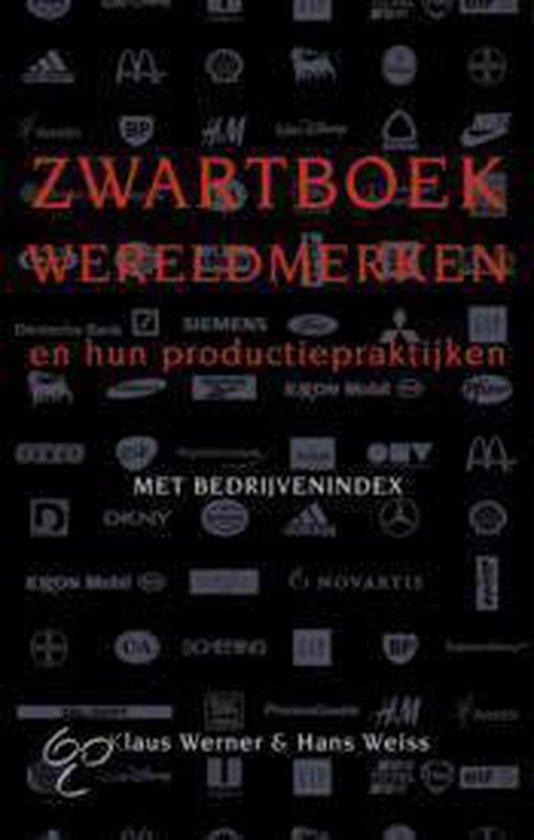 Zwartboek Wereldmerken En Hun Praktijken - Klaus Werner | Fthsonline.com
