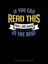 If You Can Read This Pull Me Back in the Boat