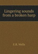 Lingering Sounds from a Broken Harp