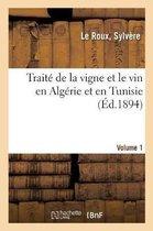 Traite de la vigne et le vin en Algerie et en Tunisie. Volume 1