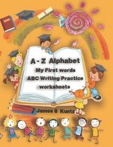 A-Z Alphabet, My First Words, ABC Writing Practice Worksheets