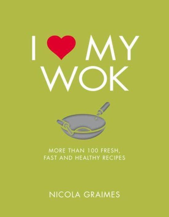 Boek cover I Love My Wok van Nicola Graimes (Paperback)