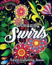 Amazing Swirls Adult Coloring Book