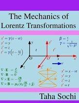 The Mechanics of Lorentz Transformations