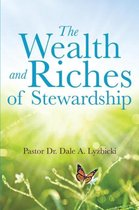 The Wealth and Riches of Stewardship