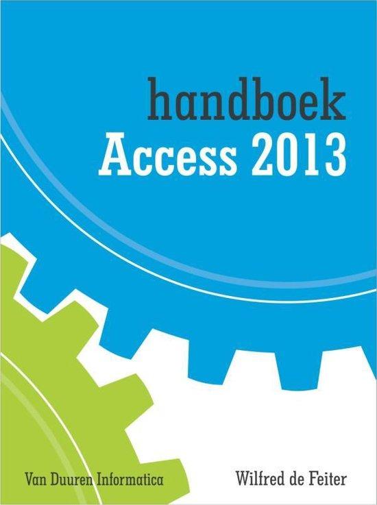 Handboek Access 2013 - Wilfred de Feiter |