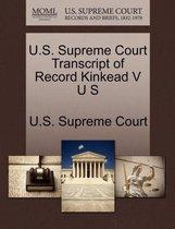 U.S. Supreme Court Transcript of Record Kinkead V U S
