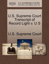 U.S. Supreme Court Transcript of Record Light V. U S