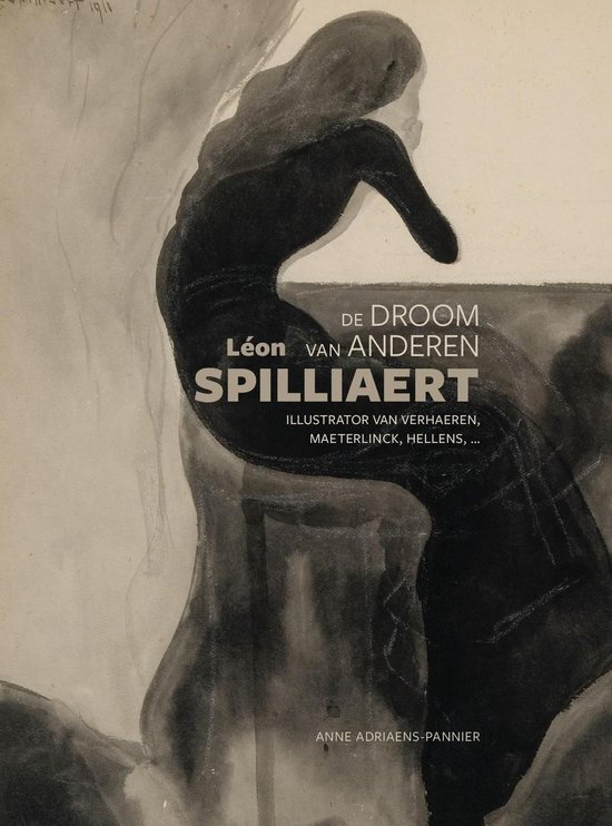 Léon Spilliaert: de droom van anderen - Anne Adriaens-Pannier  