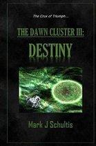 The Dawn Cluster III