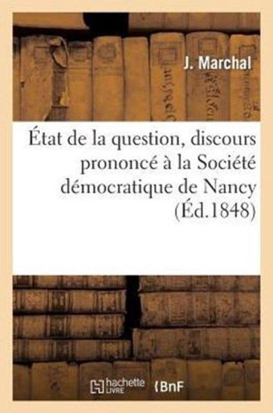 Etat de la question, discours prononce a la Societe democratique de Nancy dans sa seance