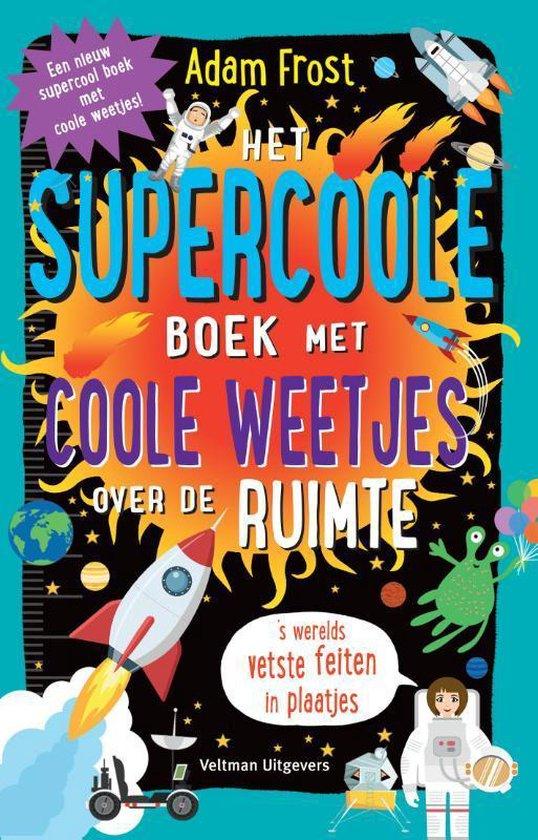 Het supercoole boek met coole weetjes over de ruimte - Adam Frost |