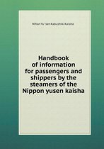 Handbook of Information for Passengers and Shippers by the Steamers of the Nippon Yusen Kaisha