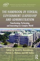 The Handbook of Federal Government Leadership and Administration