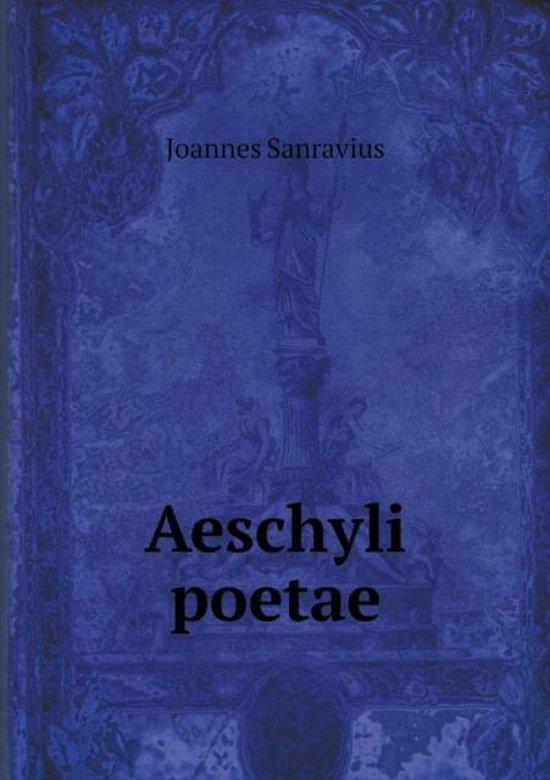 Aeschyli Poetae