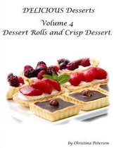Delicious Desserts Volume 4 Dessert Rolls and Crisp Dessert
