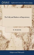 The Folly and Madness of Impenitency