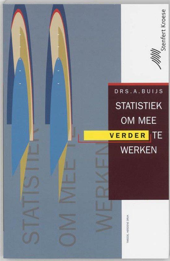 Statistiek om mee verder te werken - Arie Buijs |