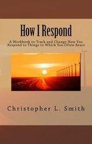 How I Respond