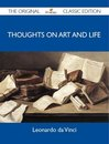 Thoughts on Art and Life - The Original Classic Edition