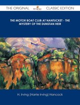 The Motor Boat Club at Nantucket - The Mystery of the Dunstan Heir - The Original Classic Edition