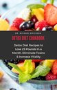 Omslag Detox Diet Cookbook: Detox Diet Recipes to Lose 25 Pounds In a Month, Eliminate Toxins & Increase Vitality