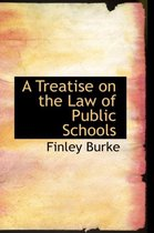 A Treatise on the Law of Public Schools