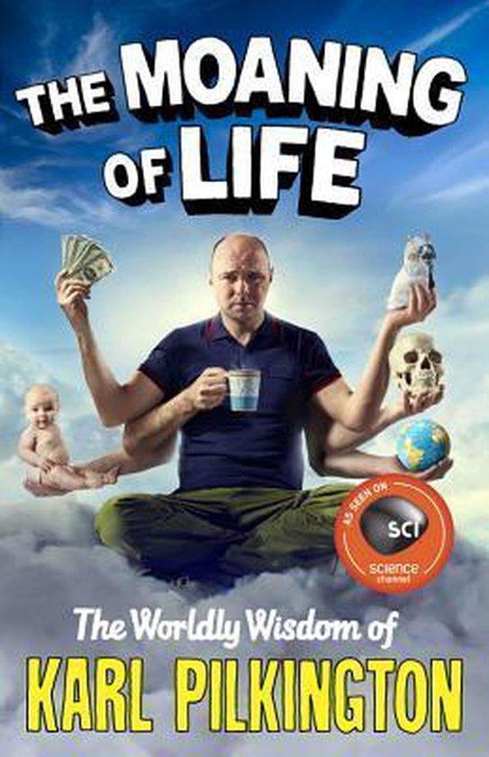 Boek cover The Moaning of Life van Karl Pilkington (Hardcover)
