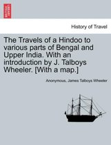 The Travels of a Hindoo to Various Parts of Bengal and Upper India. with an Introduction by J. Talboys Wheeler. [With a Map.] Vol. I