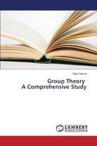 Group Theory A Comprehensive Study