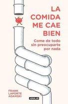La Comida Me Cae Bien / A Method for Healthy Digestion