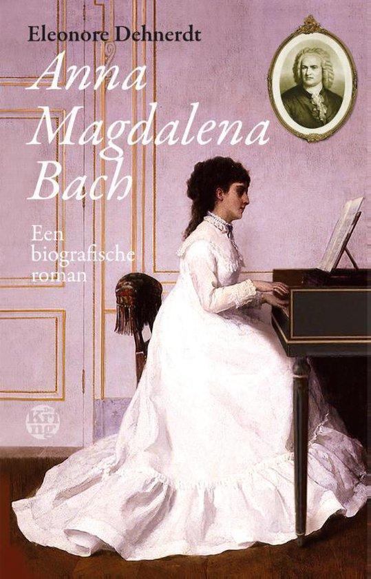 Anna Magdalena Bach - Eleonore Dehnerdt |
