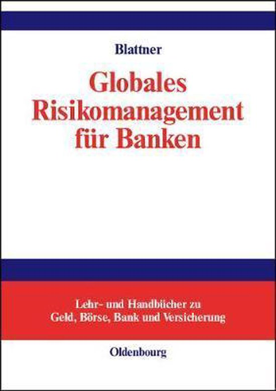 Globales Risikomanagement fur Banken