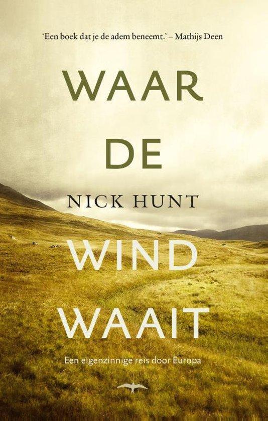 Waar de wind waait - Nick Hunt   Fthsonline.com