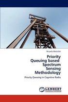 Priority Queuing Based Spectrum Sensing Methodology