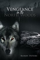 Vengeance in the North Woods