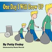 One Day I Will Grow Up