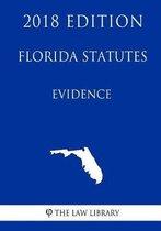 Florida Statutes - Evidence (2018 Edition)