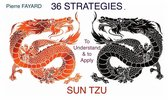 36 STRATEGIES TO UNDERSTAND AND TO APPLY SUN TZU