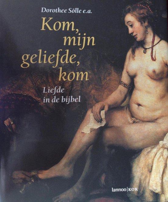 Boek cover KOM, MIJN GELIEFDE, KOM van Dorothee Sölle (Hardcover)