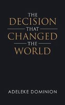 The Decision That Changed the World