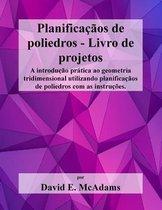Planificacaos de Poliedros - Livro de Projetos