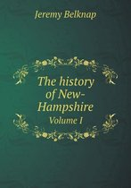 The History of New-Hampshire Volume I