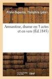 Armantine, drame en 3 actes et en vers