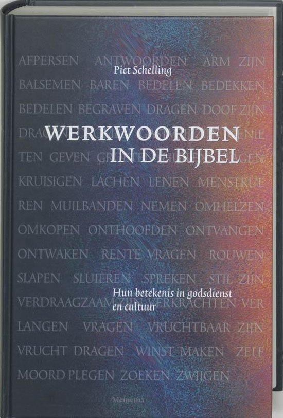 Werkwoorden In De Bijbel - Piet Schelling |
