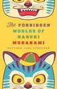 The Forbidden Worlds of Haruki Murakami